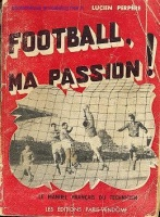 """Lucien PERPERE \""""Football ma passion\"""""""